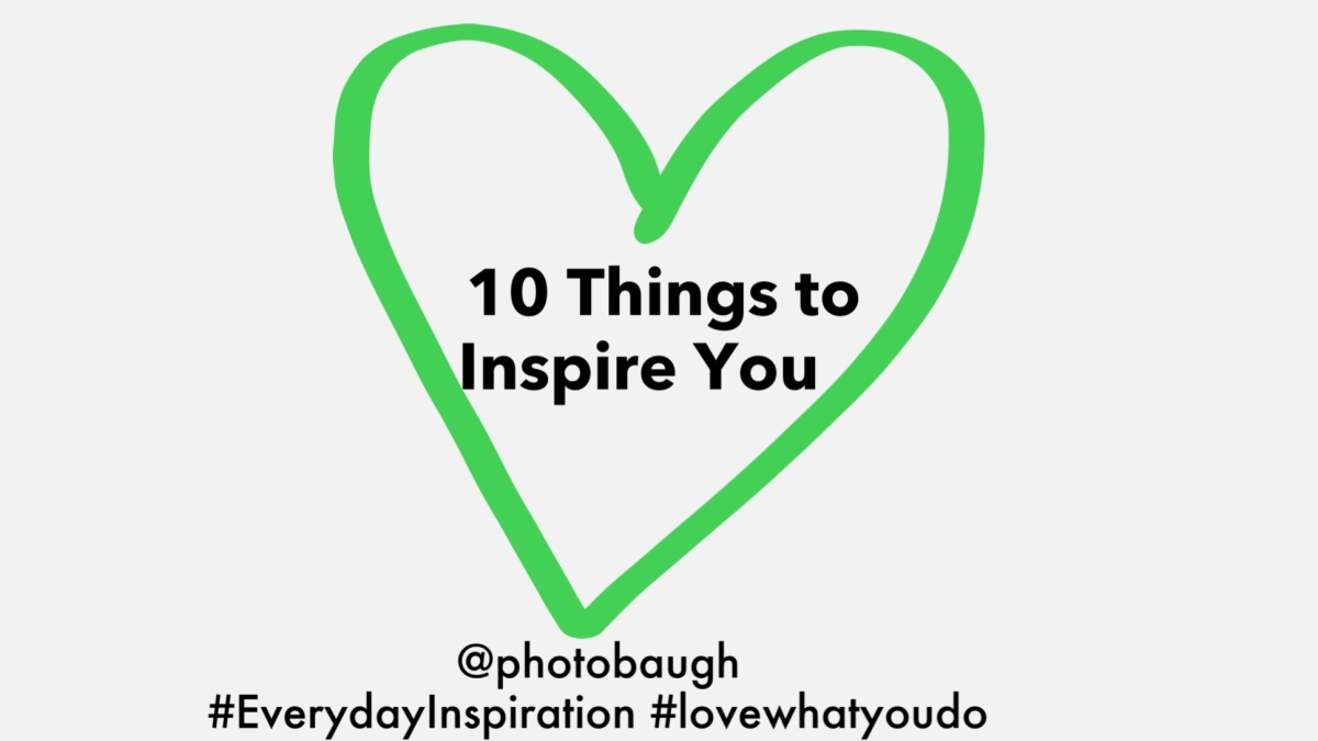 10 Things to Inspire You This Month