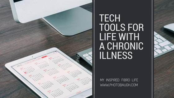 Tech Tools for Life with a ChronicIllness