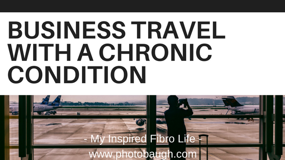 Business Travel with a ChronicCondition