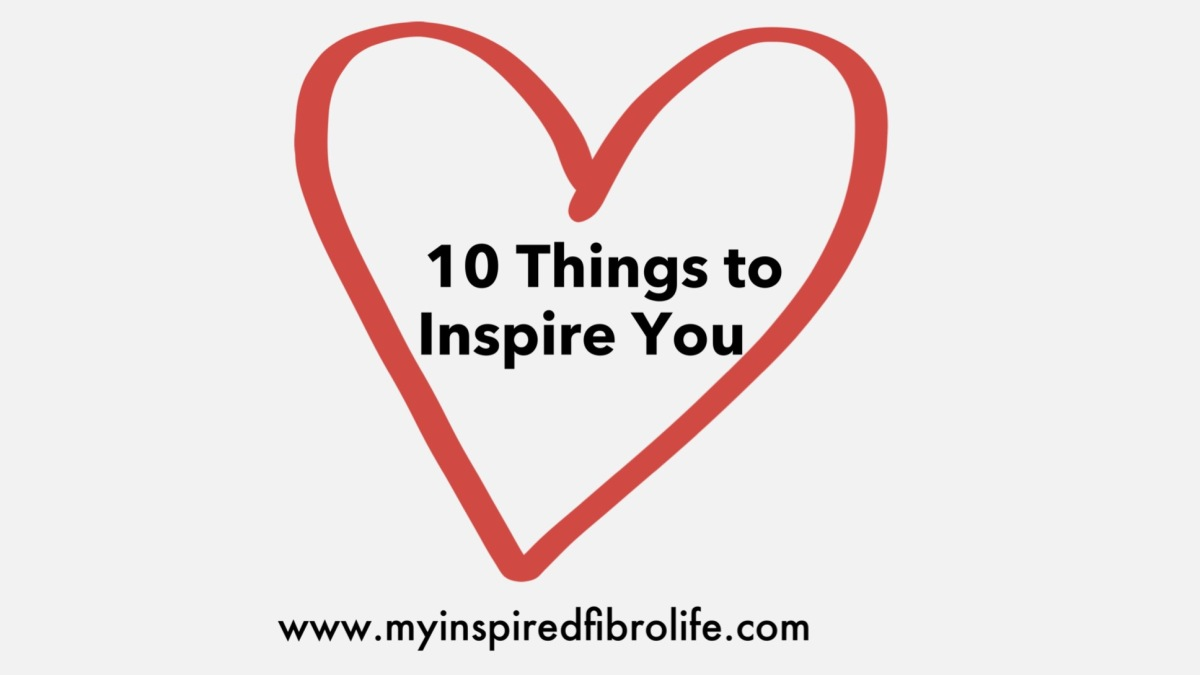 10 Things to Inspire You ThisMonth