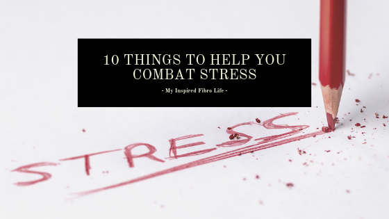 10 Things to Help You Combat Stress
