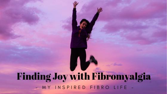 Finding Joy withFibromyalgia