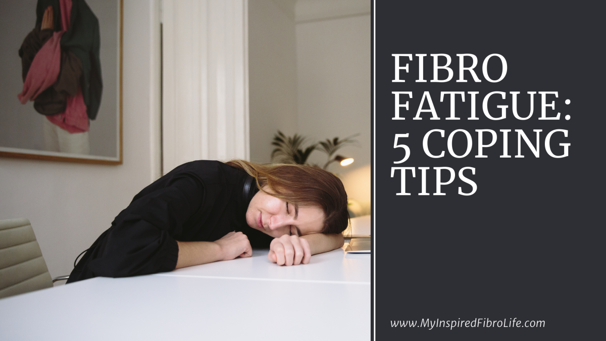 Fibro Fatigue: 5 Coping Tips